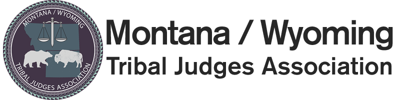 Montana / Wyoming Tribal Judges Association