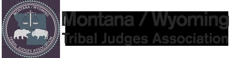 Montana / Wyoming Tribal Judges Association